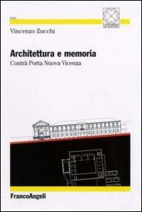 Architettura e memoria. Contrà Porta Nuova Vicenza.