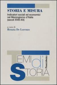 Storia e misura. Indicatori sociali ed economici nel Mezzogiorno d'Italia (secoli XVIII-XX).