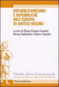 Repubblicanesimo e repubbliche nell'Europa di antico regime.