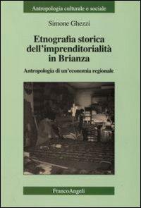 Etnografia storica dell'imprenditorialità in Brianza. Antropologia di un'economia regionale