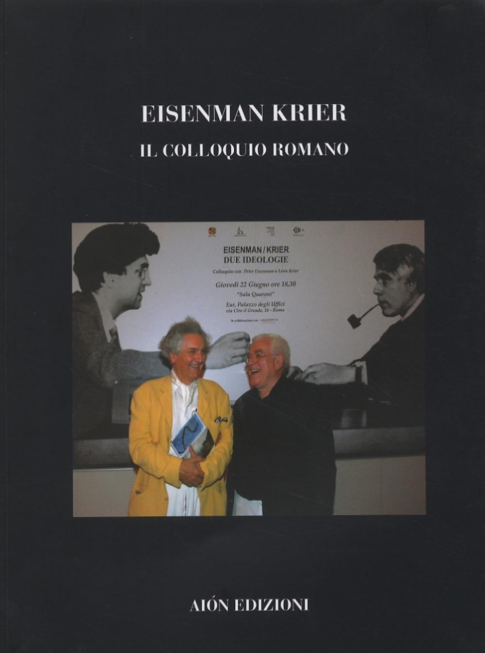 Eisenman Krier. Il Colloquio Romano