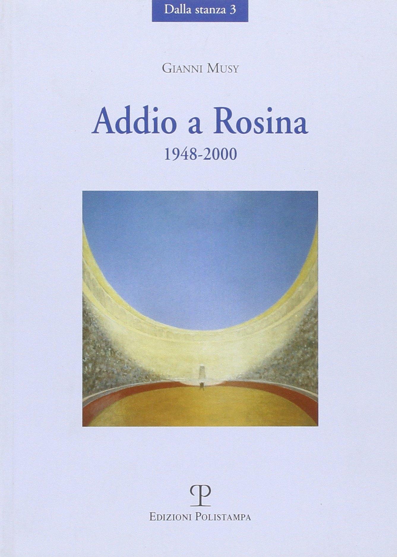 Addio a Rosina. 1948-2000