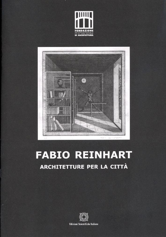 Fabio Reinhart. Architetture per la Città