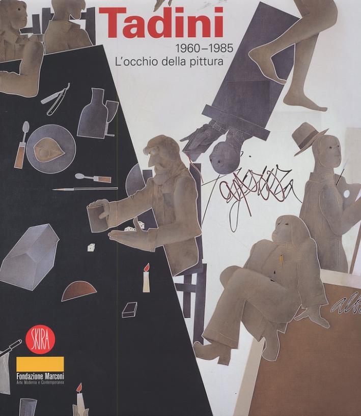 Emilio Tadini 1960-1985. L'occhio della pittura.