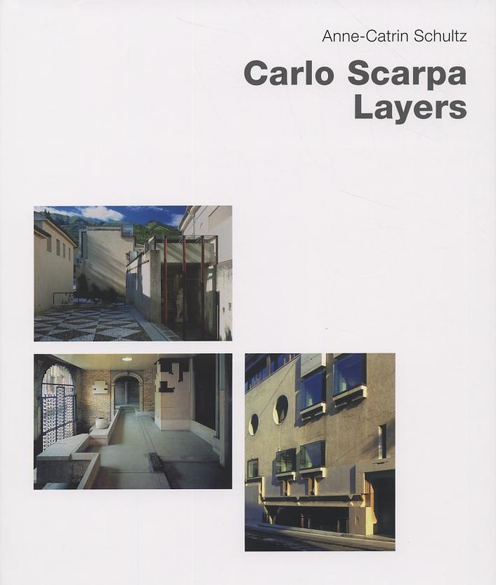Carlo Scarpa. Layers