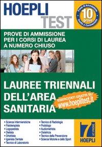Hoepli test. Vol. 7: Prove di ammissione per lauree triennali dell'area sanitaria.