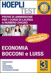 Hoepli test. Vol. 3: Prove di ammissione per i corsi di laurea a numero chiuso. Economia, Bocconi e Luiss