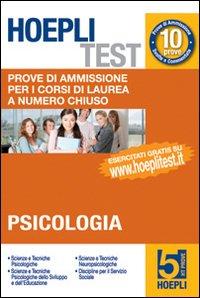 Hoepli test. Vol. 5: Prove di ammissione per i corsi di laurea a numero chiuso. Psicologia.