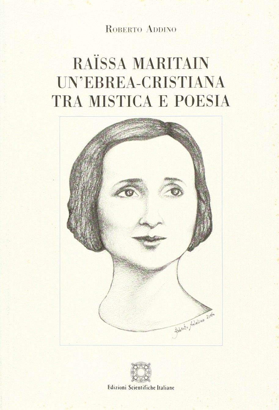 Raïssa Maritain: un'ebrea-cristiana tra mistica e poesia