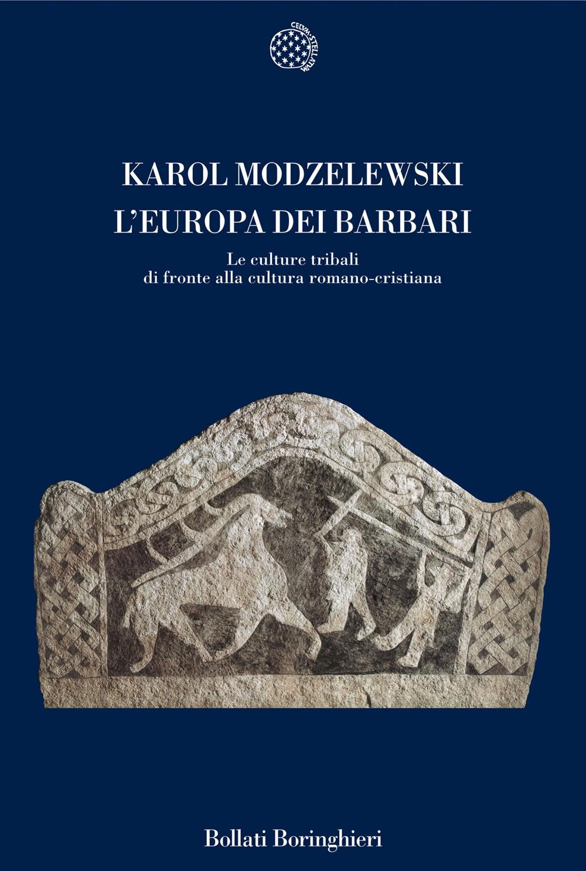 L'Europa dei barbari. Le culture tribali di fronte alla cultura romano-cristiana