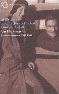 Un filo tenace. Lettere e memorie (1944-1969).
