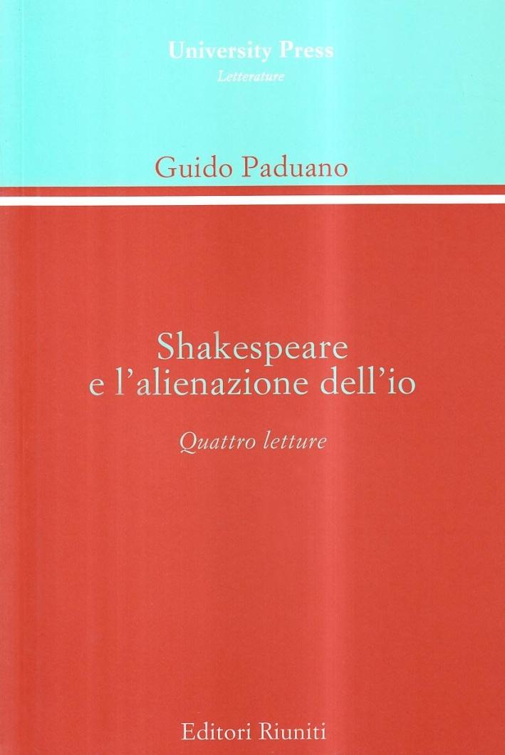 Shakespeare e l'alienazione dell'io. Quattro lezioni.