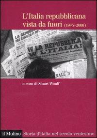 L'Italia repubblicana vista da fuori (1945-2000)