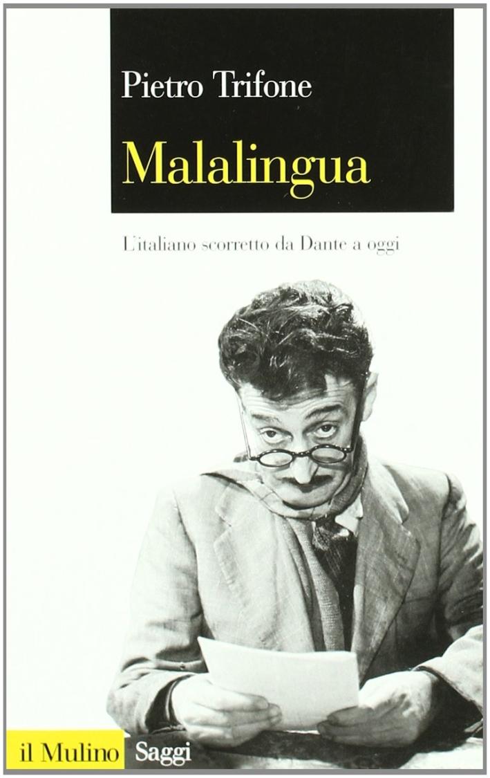 Malalingua. L'italiano scorretto da Dante a oggi