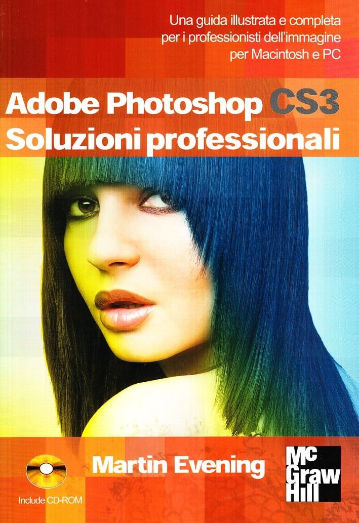 Adobe Photoshop CS3. Soluzioni professionali. Con CD-ROM