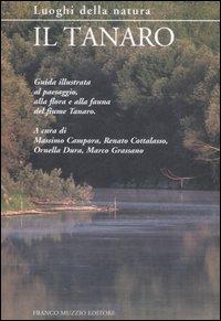 Il Tanaro. Guida illustrata al paesaggio, alla flora e alla fauna del fiume Tanaro. Ediz. illustrata