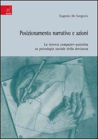 Posizionamento narrativo e azioni: la ricerca computer-assistita in psicologia sociale della devianza