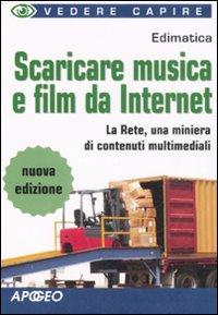 Scaricare musica e film da Internet.