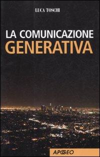 La Comunicazione Generativa.