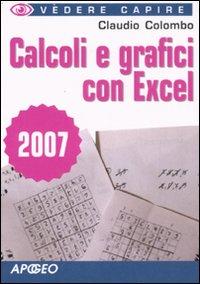 Calcoli e grafici con Excel 2007