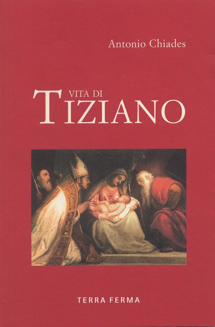 Vita di Tiziano.