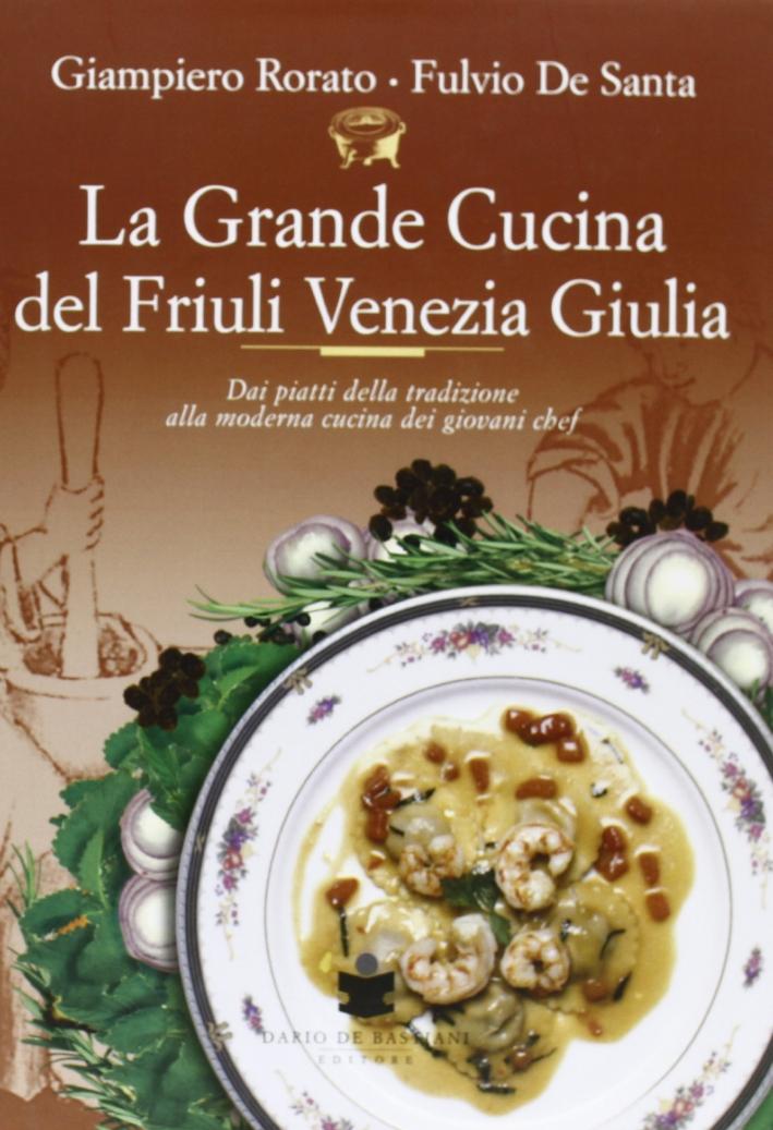 La grande cucina del Friuli Venezia Giulia.