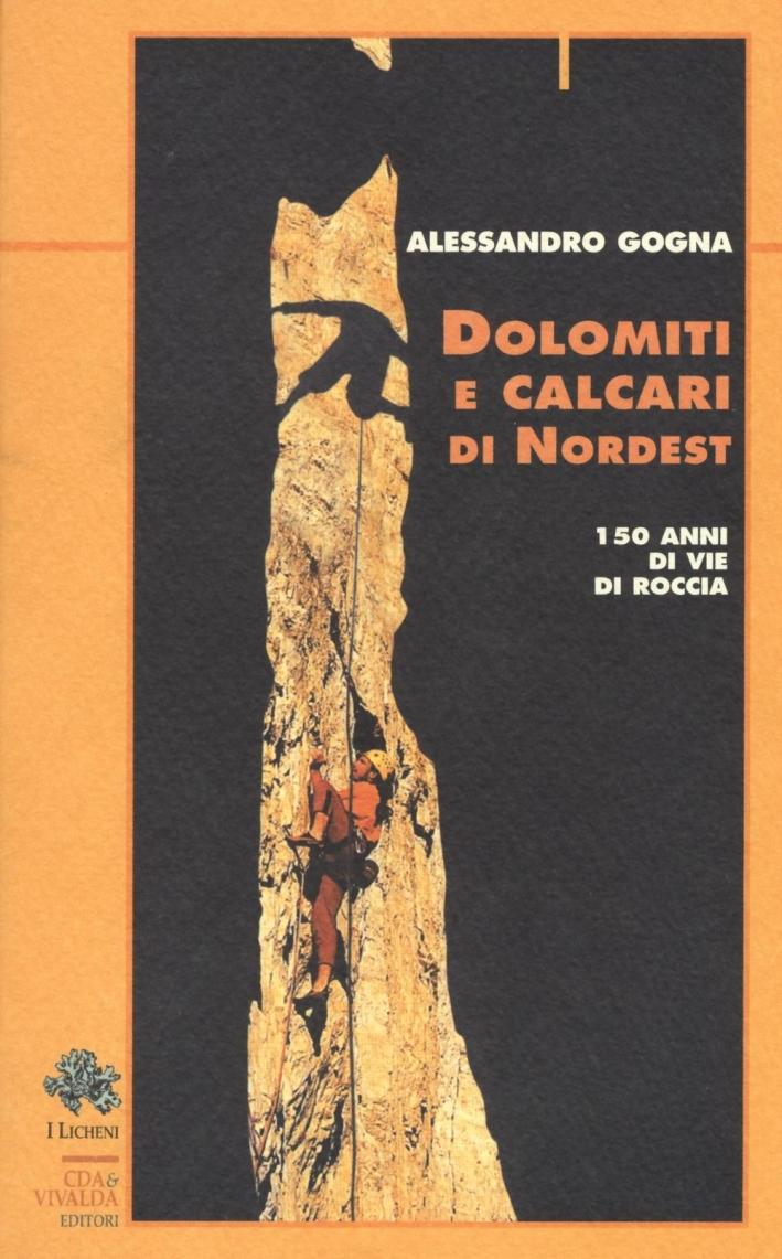 Dolomiti e Calcari di Nordest. 150 Anni di Vie di Roccia.