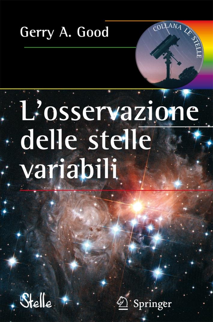 L'osservazione delle stelle variabili. Ediz. illustrata
