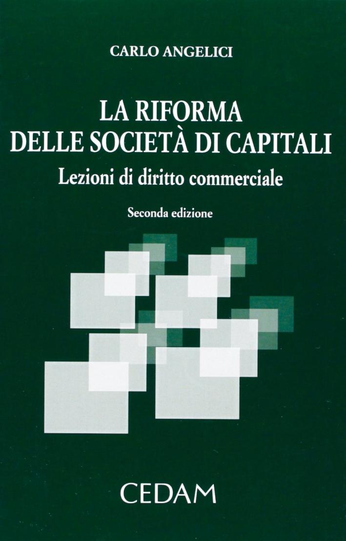 La riforma delle societa di capitali. Lezioni di diritto commerciale