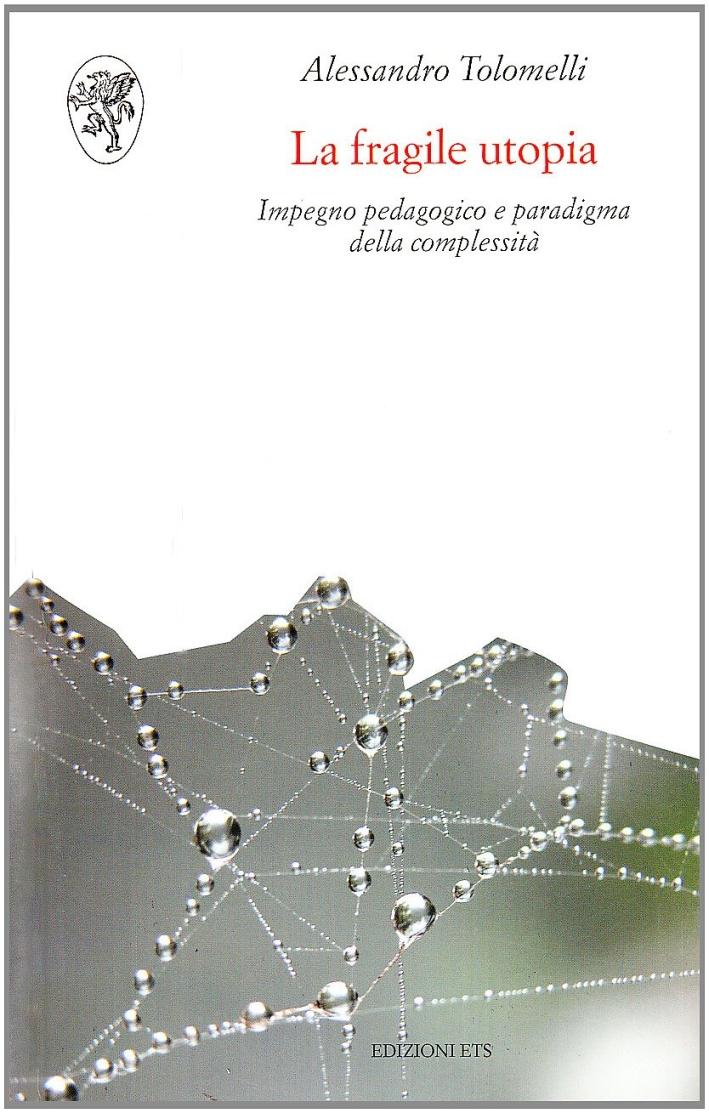 La Fragile Utopia. Impegno Pedagogico e Paradigma della Complessità