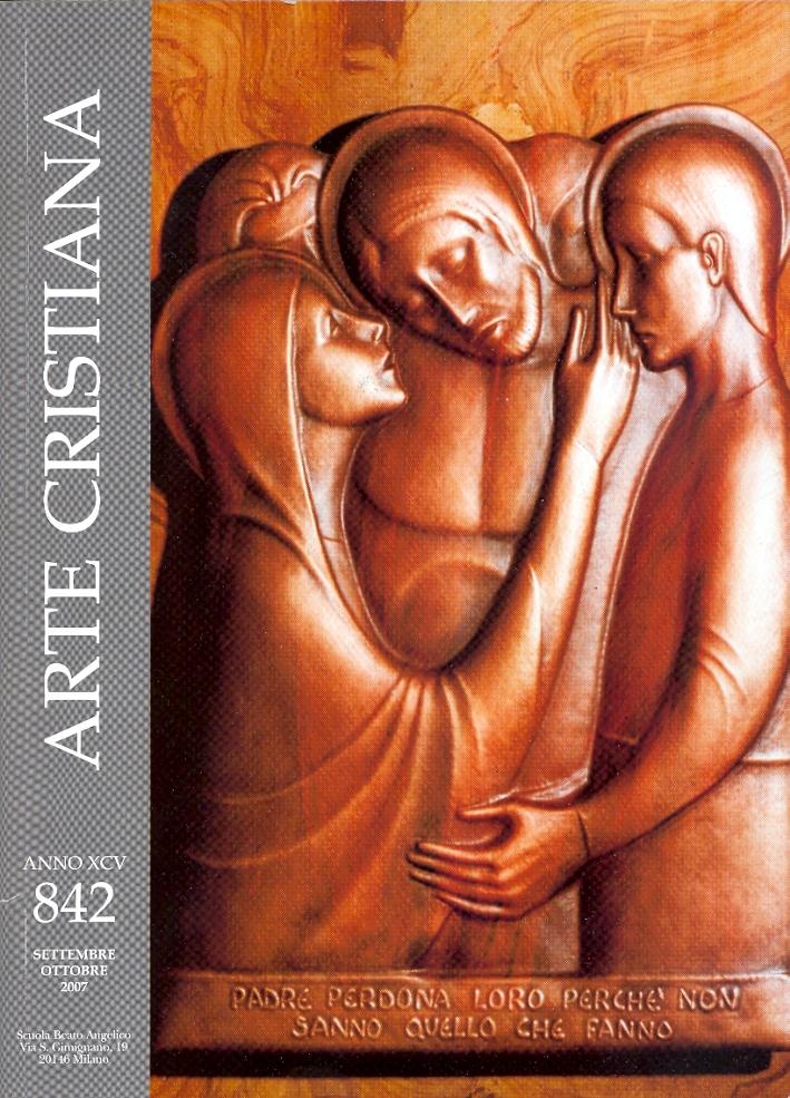 Arte Cristiana. 2007/842. Rivista Internazionale di Storia dell'Arte e di Arti liturgiche. An International review of art history and liturgical arts