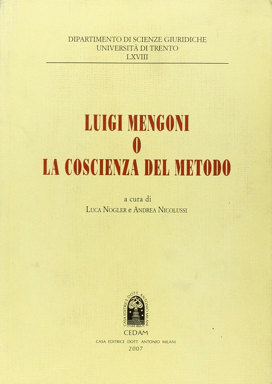 Luigi Mengoni o la coscienza del metodo