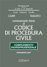 Commentario breve al Codice di procedura civile. Complemento giurisprudenziale. Appendice di aggiornamento 2007
