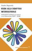 Guida alla didattica interculturale. Orientamento ragionato alle novità e alle pubblicazioni 2007-2008