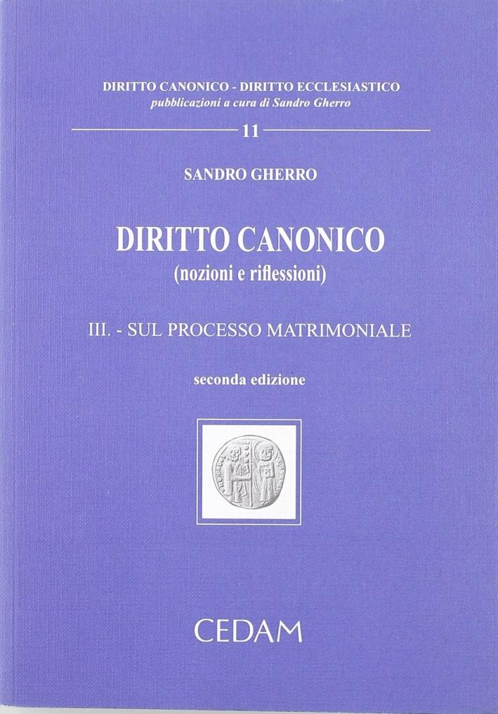 Diritto canonico. Vol. 3: Sul processo matrimoniale