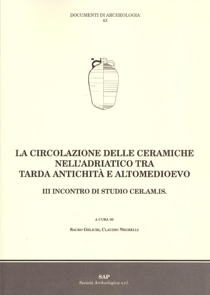 La circolazione delle ceramiche nell'Adriatico tra tarda Antichità e Altomedioevo