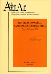 Atti del 4° Congresso nazionale di archeometria (Pisa, 2006)