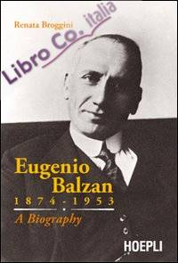 Eugenio Balzan 1874-1953. A biography