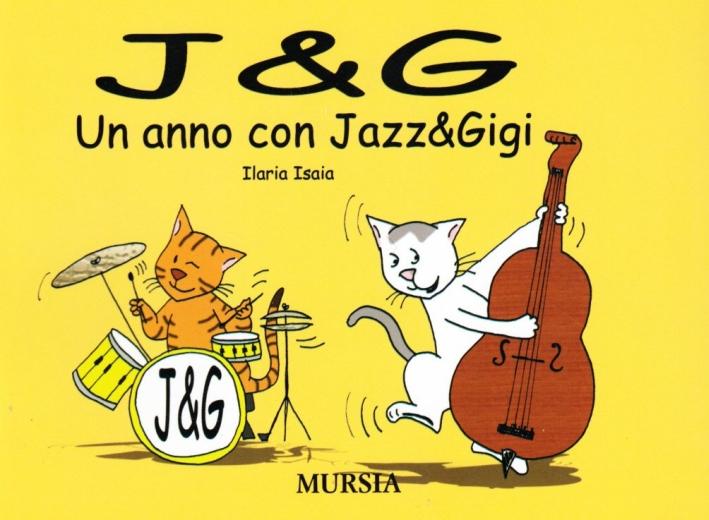 J & G. Un anno con Jazz & Gigi