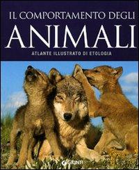 Etologia. Atlante illustrato sul comportamento degli animali