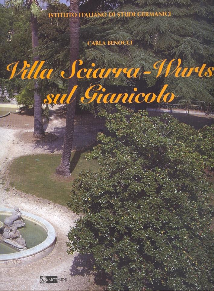 Villa Sciarra - Wurts sul Gianicolo. Da Resistenaza Aristocratica a Sede dell'Istituto Italiano di Studi Germanici
