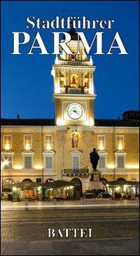 Parma Stadtfhürer. Ediz. illustrata