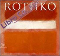 Mark Rothko. Ediz. illustrata