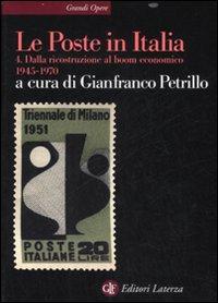 Le Poste in Italia. Vol. 4: Dalla ricostruzione al boom economico (1945-1970)