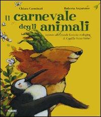 Il carnevale degli animali ispirato alla grande fantasia zoologica di Camille Saint-Saën. Ediz. illustrata