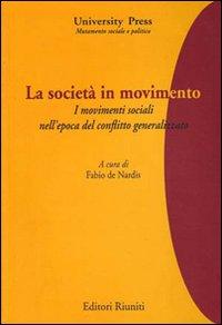 La Società in Movimento. I Movimenti Sociali nell'Epoca del Conflitto Generalizzato