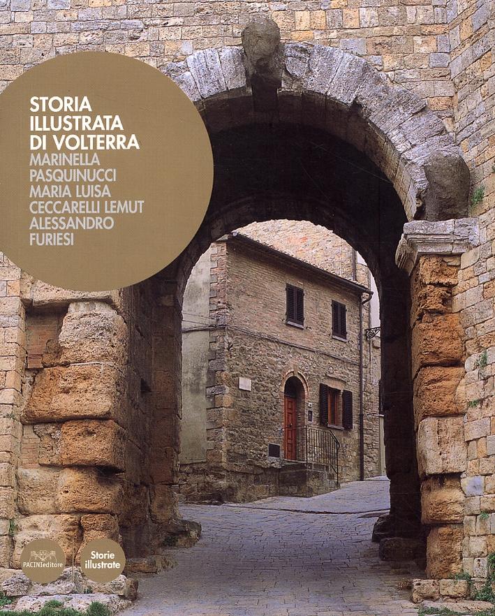 Storia illustrata di Volterra. Ediz. illustrata