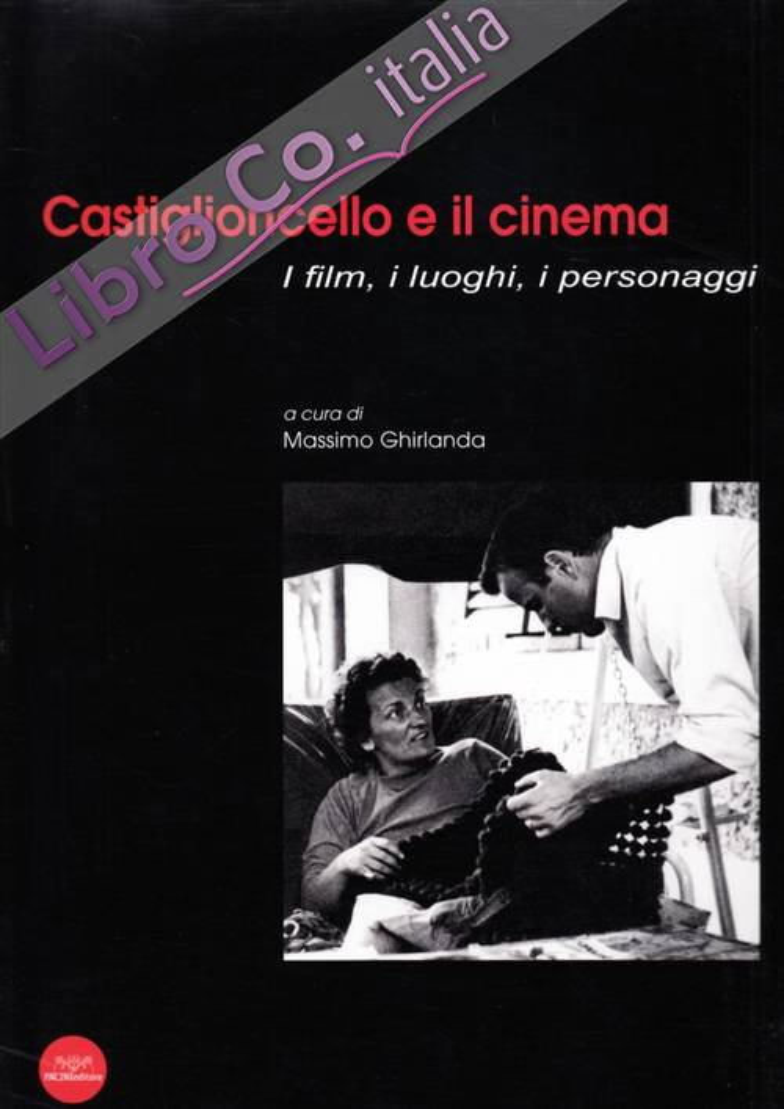 Castiglioncello e il cinema. I film, i luoghi, i personaggi.