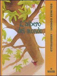 L'albero del mondo. Ediz. illustrata