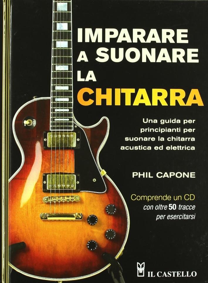 Imparare a suonare la chitarra. Con CD Audio
